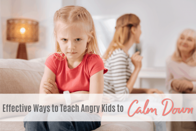 effective ways to teach angry kids to calm down, how to help kids handle their emotions, anger management, techniques, parenting, tips, ideas