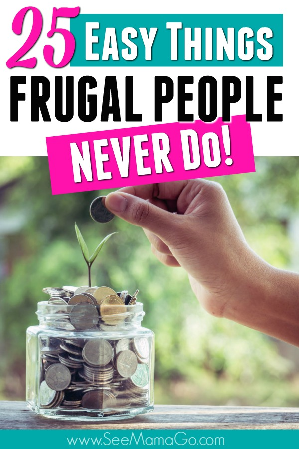 frugal people never do - habits of frugal poeple #frugal #habits #money #saving #wealth #living #finances #debt #paying, 25 things frugal people don't do, money, finance tips, saving, paying off debt
