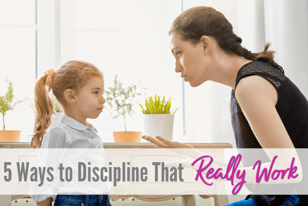 discipline that works, 5 ways to discipline kids, positive parenting, stop yelling, avoid punishment, how to use praise and encouragement with your kids.