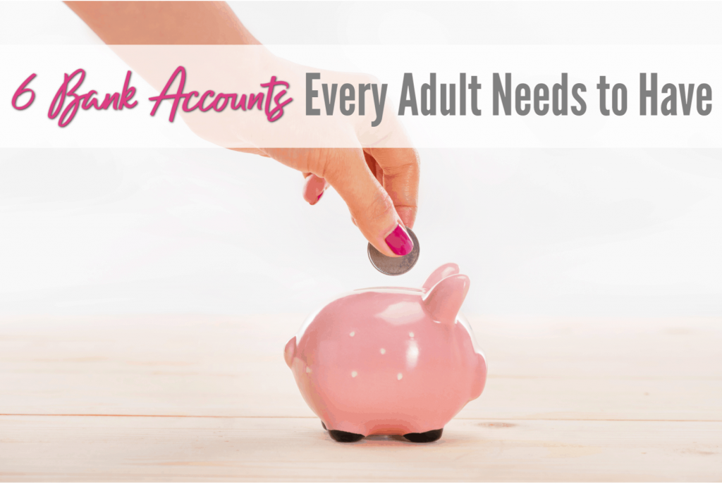 bank accounts every adult needs to have, maximize financial success, organize money, debt freedom, saving money tips