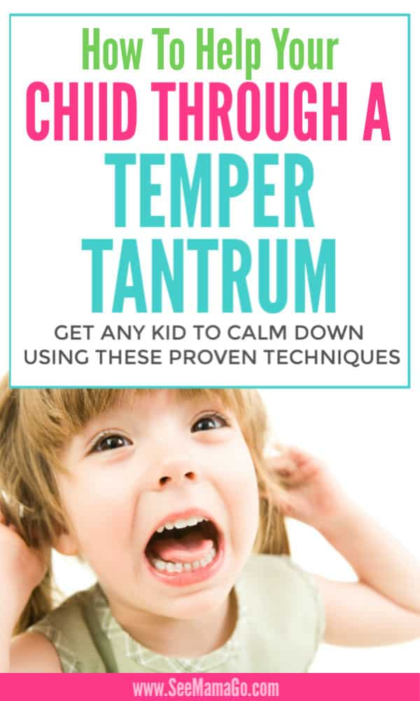How To Get Your Child Through a Temper Tantrum.
