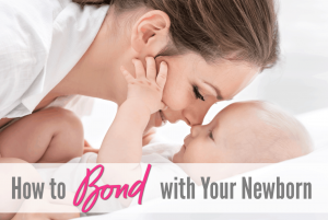 How to bond with your newborn