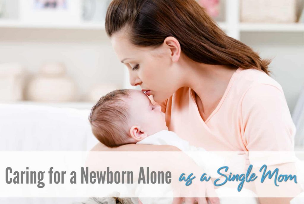 newborn, alone, single mom, care