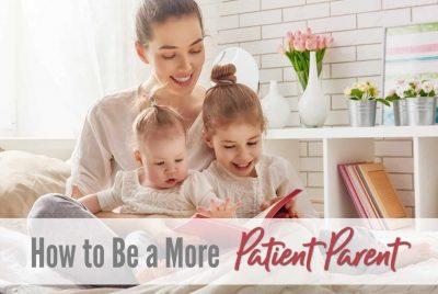 patient parent, calm mom, patience