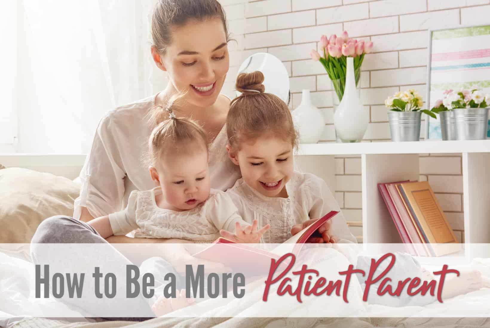 patient parent, calm mom, patience