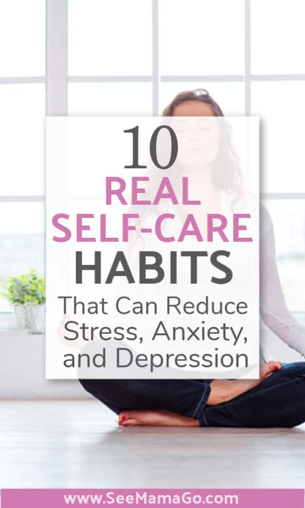 10 Real Self-Care Habits That Can reduce stress, anxiety, and depression