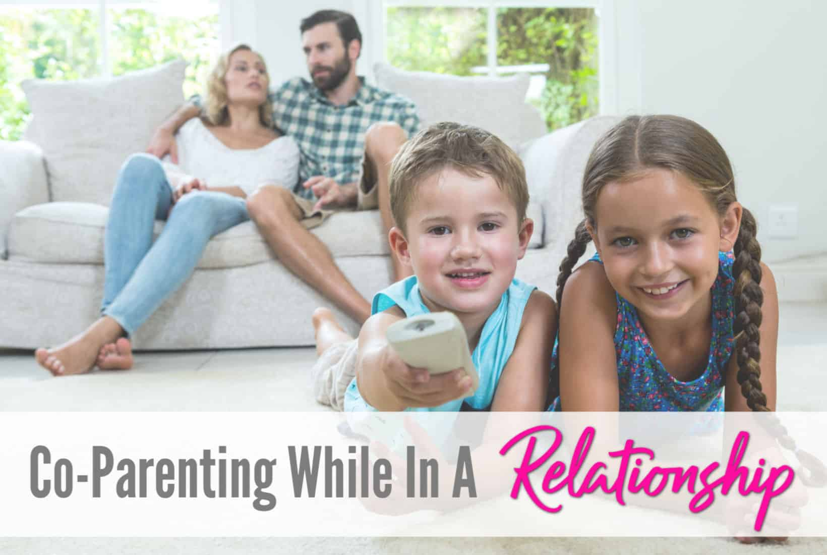 co-parenting while in a relationship