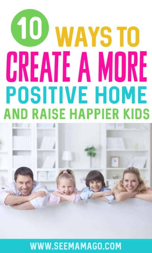 Raise Happier Kids By Creating a Positive Home