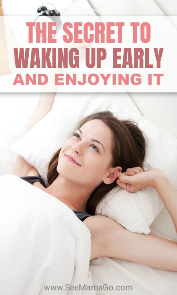 The Secret to Waking Up Early and Enjoying It