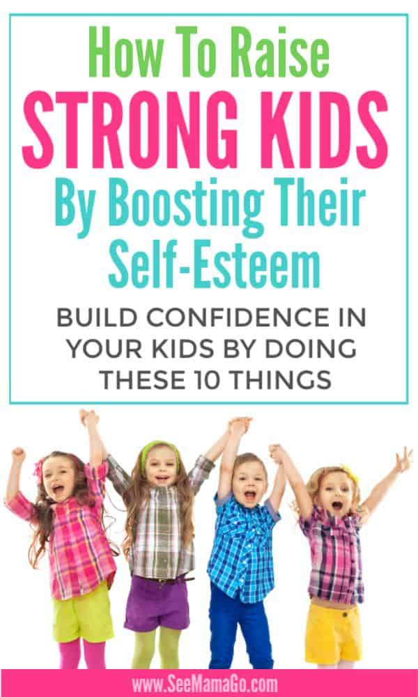 Raise Strong Kids By Boosting Their Self-Esteem