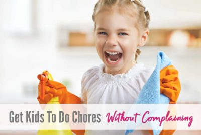 How to get kids to do their chores without complaining