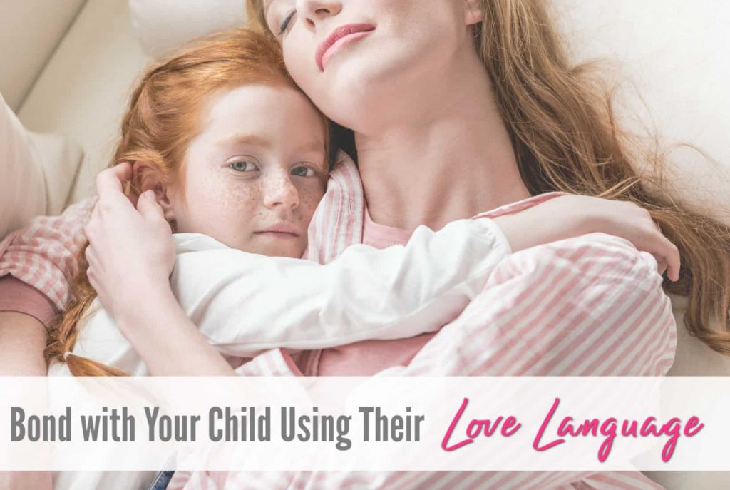 Connect with your child by using their love language