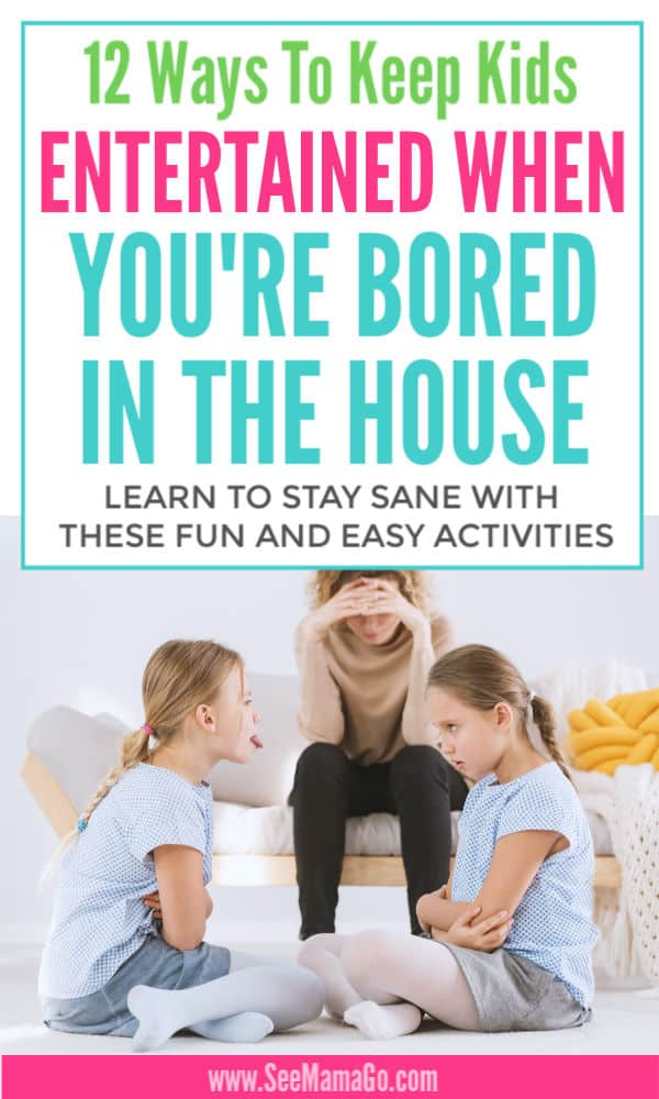 12 Ways To Keep Kids Entertained When You're Stuck inside