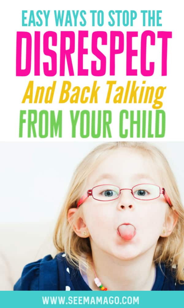 Easy Ways To Stop The Disrespect And Back Talking From Your Child