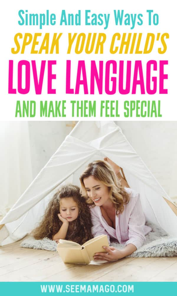 Simple and Easy Ways to Speak Your Childs Love Language.