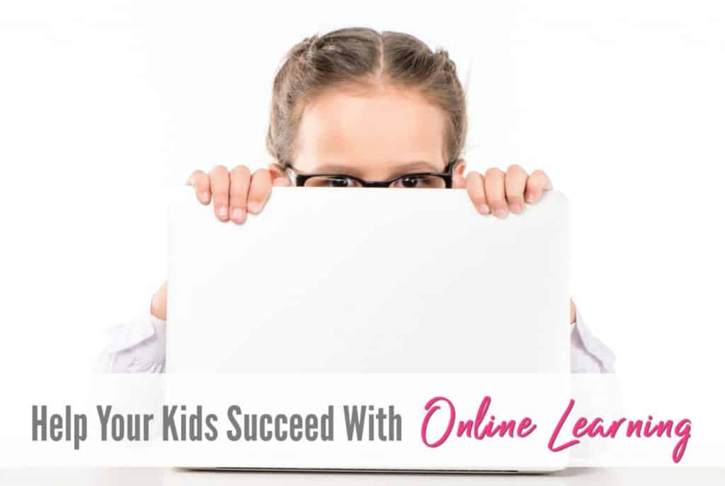 How To Help your Kids Succeed with Online Learning