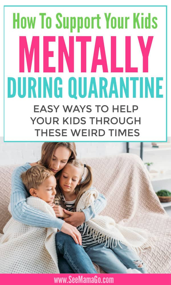 How to support your kids mentally during quarantine