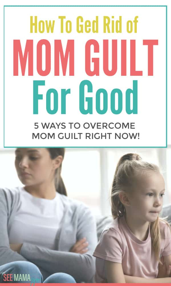 how to get over mom guilt once and for all