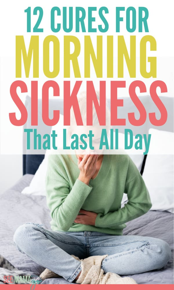 12 Cures for Morning Sickness That Last All Day